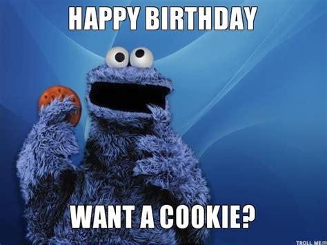 Want A Cookie Meme - cookies cookie monster memes happy birthday want a cookie happy birthday pinterest