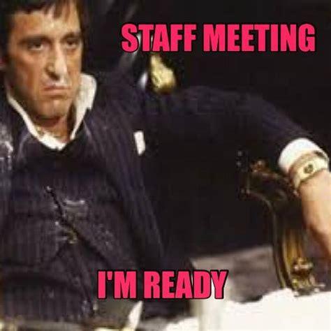 Staff Meeting Meme - staff meeting i m ready memes and comics