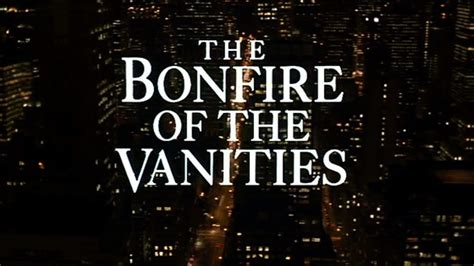 bonfire of vanities the bonfire of the vanities 1990 of the title