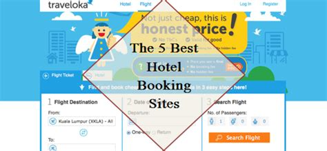 Best Booking Site The 5 Best Hotel Booking Go Viral Malaysia