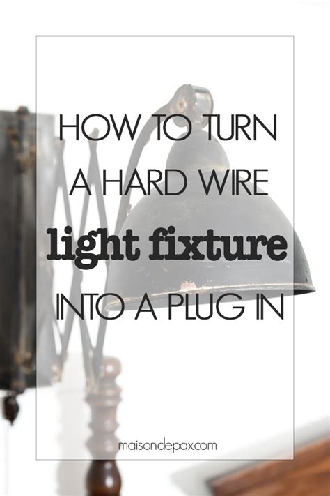 How Turn Hard Wire Light Fixture Into Plug