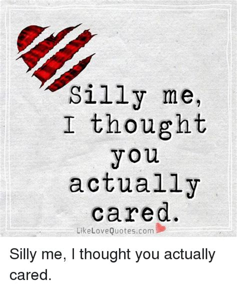 I Thought You Cared Quotes