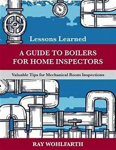 Lessons Learned  A Guide To Boilers For Home Inspectors