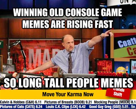 Tall People Memes - winning old console game memes are rising fast so long tall people memes mad karma with jim
