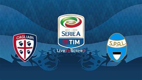 Cagliari vs Spal Preview and Prediction Live stream Serie ...
