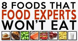 8 foods health experts wont touch