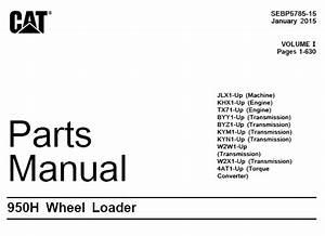 Caterpillar Cat 950h Wheel Loader Parts Manual  U2013 Service