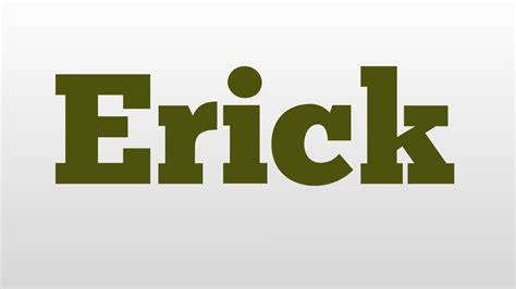 Erick Name Meaning