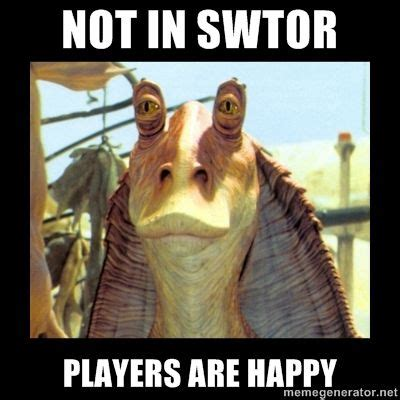 Swtor Memes - jar jar not in swtor my memes pinterest jar and video games