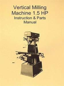 Vertical Mill 1 5hp Manual