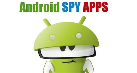 best free spyware for android phones a comprehensive walkthrough on apps for android