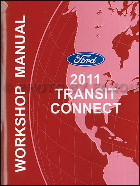 auto manual repair 2011 ford transit connect parental controls 2011 ford transit connect repair shop manual original