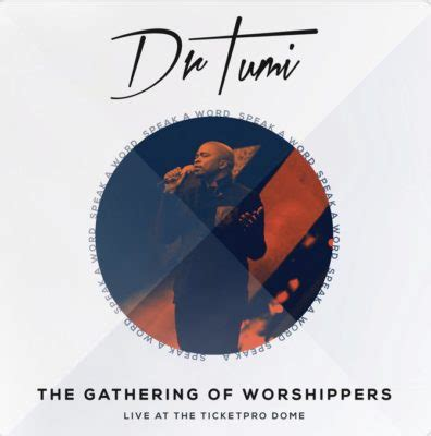 4 years ago4 years ago. DOWNLOAD ALBUM: Dr. Tumi - The Gathering Of Worshippers ...