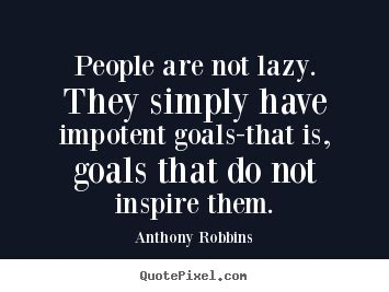 Lazy People Quotes Quotesgram
