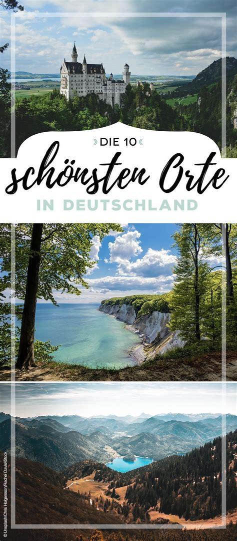 die schoensten orte deutschlands schoene reiseziele