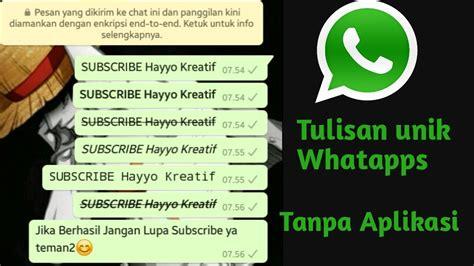 Dan tentunya karena ada whatsapp grup adalah salah satu fitur yang bermanfaat. Cara membuat tulisan UNIK di WhatsApp tanpa aplikasi - YouTube