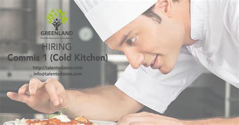 commis  cold kitchen jobs  umm al quwain talentedzone