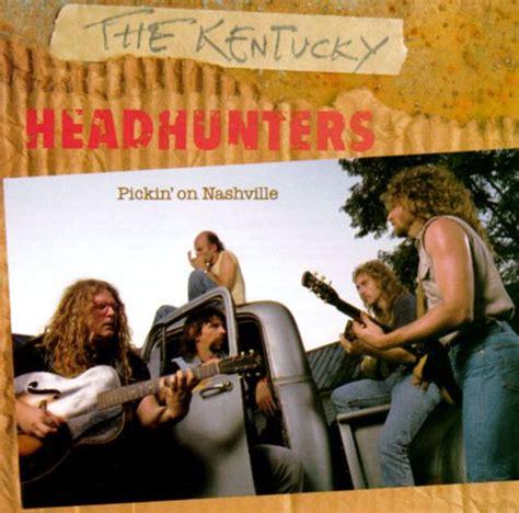 pickin  nashville  kentucky headhunters songs