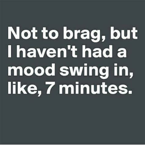Mood Swing Meme - funny mood swings memes of 2017 on sizzle mood swing