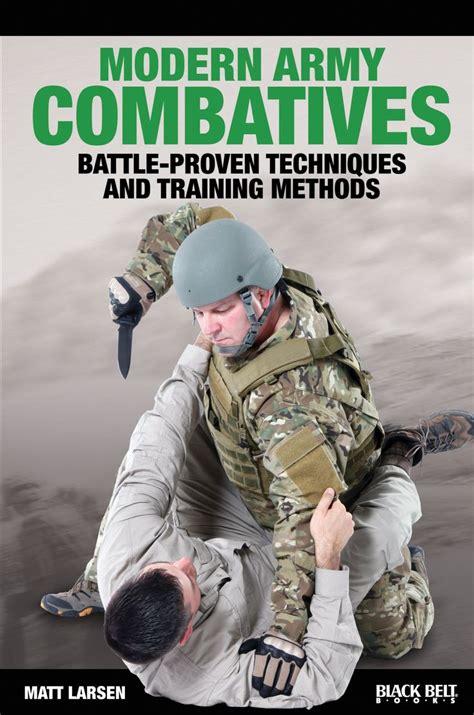 combatives army modern training matt survival combat belt larsen battle military books hand techniques martial arts magazine author proven tactical