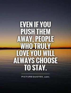 Quotes About Pushing Someone Away From You