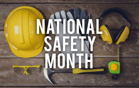 National Safety Month Is the Perfect Time to Revisit Your ...