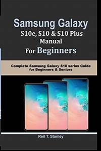 Samsung Galaxy S10e  S10  S10 Plus Manual For Beginners