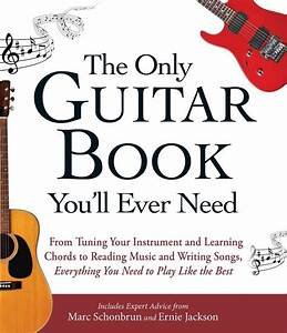 The Only Guitar Book You U0026 39 Ll Ever Need By Marc Schonbrun