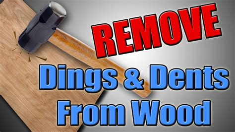 remove dings dents  wood ferryquicktips