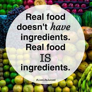 """""""Real food... Raw Eating Quotes"""
