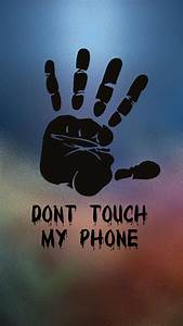 Dont Touch My Phone-9 [720x1280]