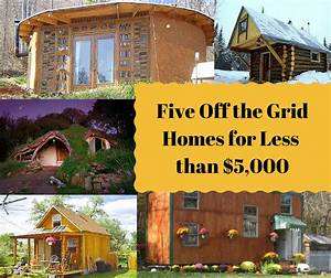 Five Off the Grid Houses Built for Less than $5,000 Each ...