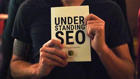 Understanding Seo by Quot Understanding Seo Quot Spezialist Franz Enzenhofer