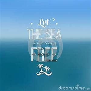 Quote - Sea Sto... Freedom At Sea Quotes