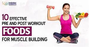Top 10 Pre And Post Workout Diet Foods To Build Muscles