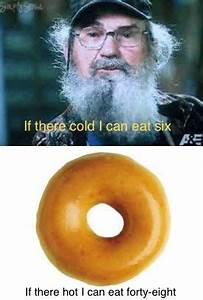 SI from Duck Dy... Duck Dynasty Donut Quotes