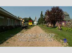 Pioneer Village; Thief River Falls, Minnesota YouTube