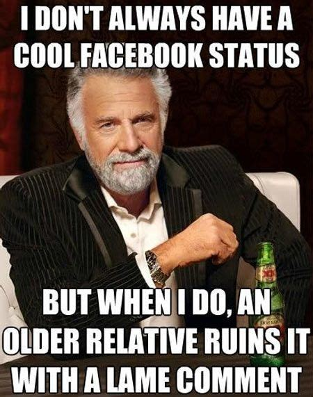 Hilarious Facebook Memes - funny images i don t always have a cool facebook status