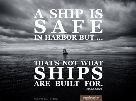 Boat Travel Quotes by Travel Quote A Ship Is Safe In Harbor But Vagabondish