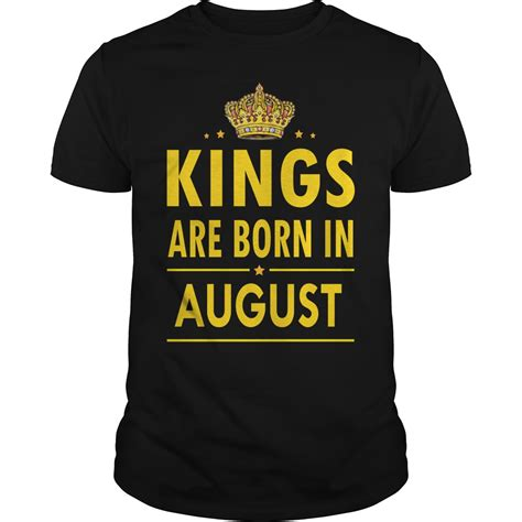 Kings are born in august shirt and hoodie - Myfrogtee