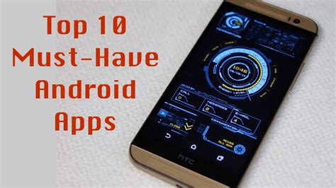 the top 10 android apps for 2015 tech the top 10 android apps for 2015 tech exclusive top 10 best android apps