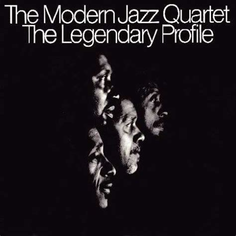 the legendary profile the modern jazz quartet songs reviews credits allmusic