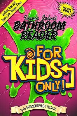 uncle john s bathroom reader for kids only cool facts