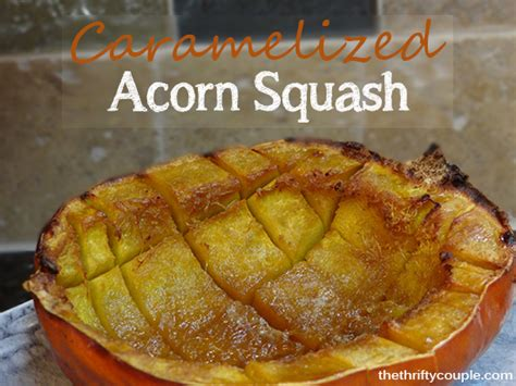 caramelized acorn squash caramelized acorn squash recipe oven roasted goodness