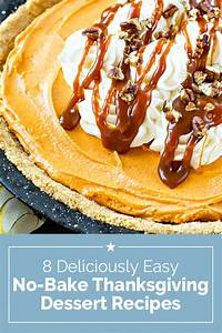 8 Easy No Bake Thanksgiving Desserts thegoodstuff