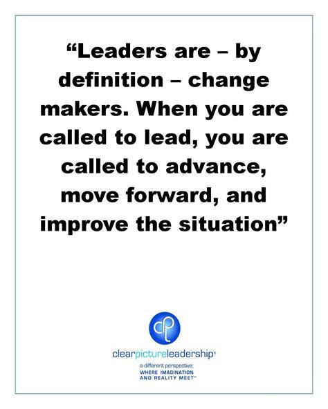 leaders  change makers leadership lead management