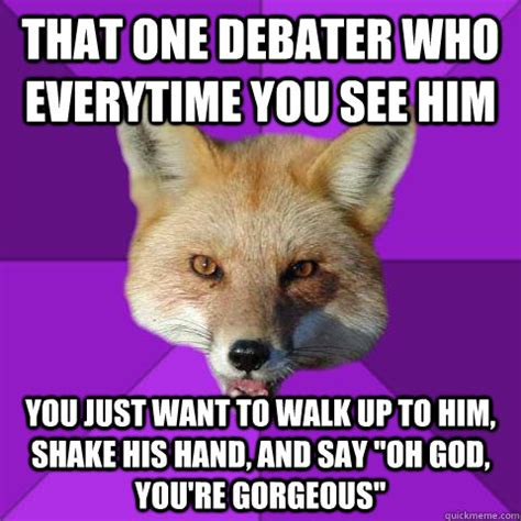 is it to own a fox in ohio that one debater who everytime you see him you just want to walk up to him shake his hand and