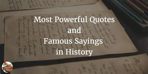 40 Most Powerful Quotes and Famous Sayings In History ...