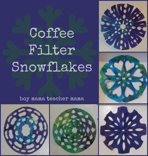 Coffee connoisseurs find that coffee made using a metal filter is darker and more robust, with a richer, fuller body. Boy Mama: Coffee Filter Snowflakes - Boy Mama Teacher Mama