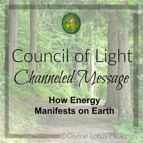 Council Of Light by Council Of Light Channeled Message How Energy Manifests On